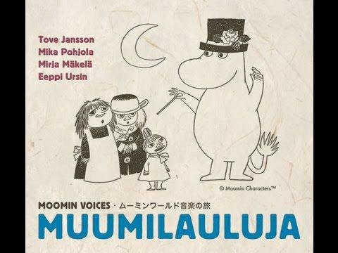 Moomin Voices Muumilauluja Muminröster. Muumipeikko, Tove Jansson, Mika Pohjola