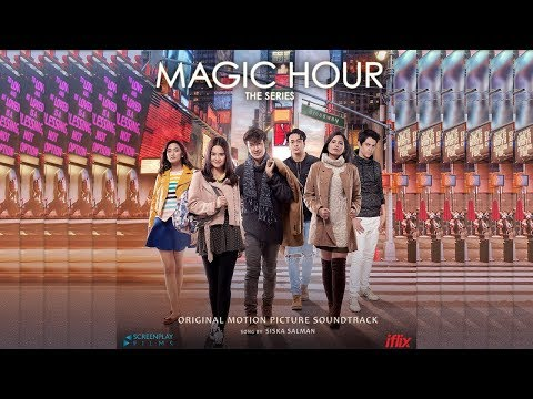 Siska Salman - It's Magic Hour ( OST Magic Hour The Series ) - Official Audio