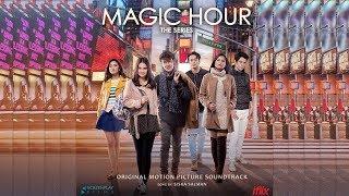Siska Salman - It's Magic Hour ( OST Magic Hour The Series ) - Official Audio