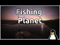 Fishing Planet - A Linux Game (& game launch fix)