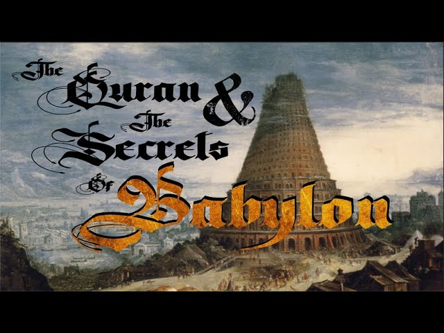 The Qur'an and the Secrets of Babylon