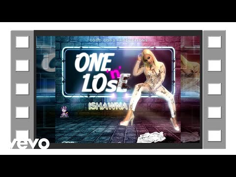 Ishawna - One n Lose (Official Audio)