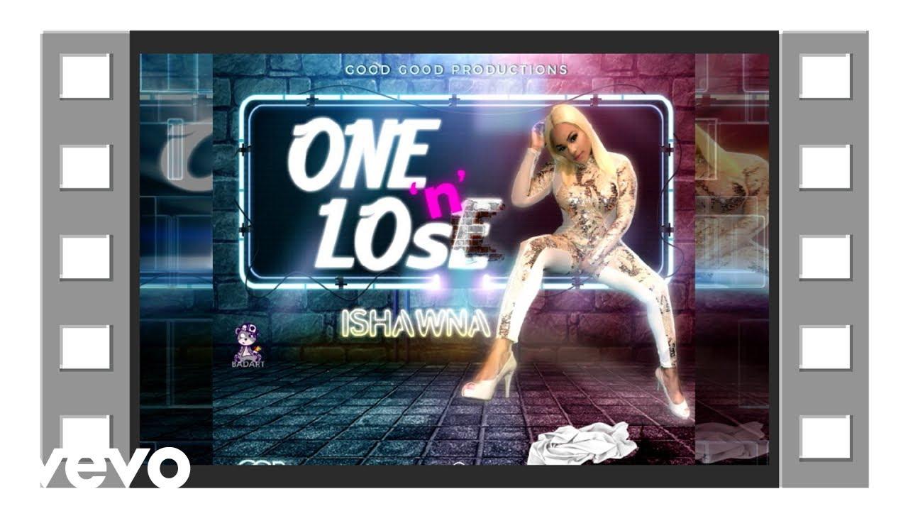 Ishawna - One n Lose (Official Audio)