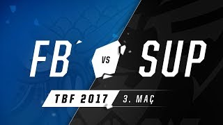 1907 Fenerbahçe Espor ( FB ) Vs BAUSuperMassive ESports ( SUP ) 3. Maç | 2017 Türkiye Büyük Finali