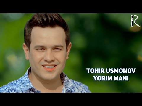 Tohir Usmonov - Yorim mani | Тохир Усмонов - Ёрим мани