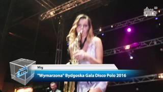 Mig - Wymarzona - Bydgoska Gala Disco Polo 2016 (Disco-Polo.info)
