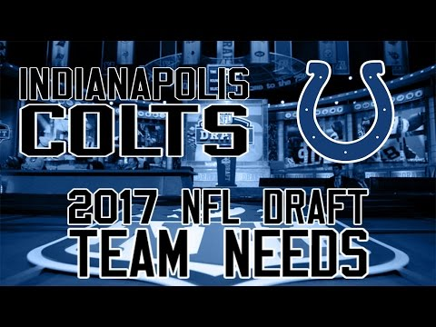 2017 NFL Draft Team Needs: Indianapolis Colts