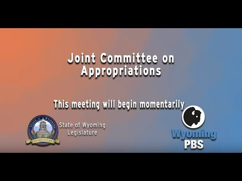 Wyoming Joint Appropriations Committee 2018 Interim Committee. Afternoon Session. June 12