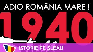 ROMÂNIA ÎN AL DOILEA RĂZBOI MONDIAL ep.2: Dezmembrarea României Mari (1940)