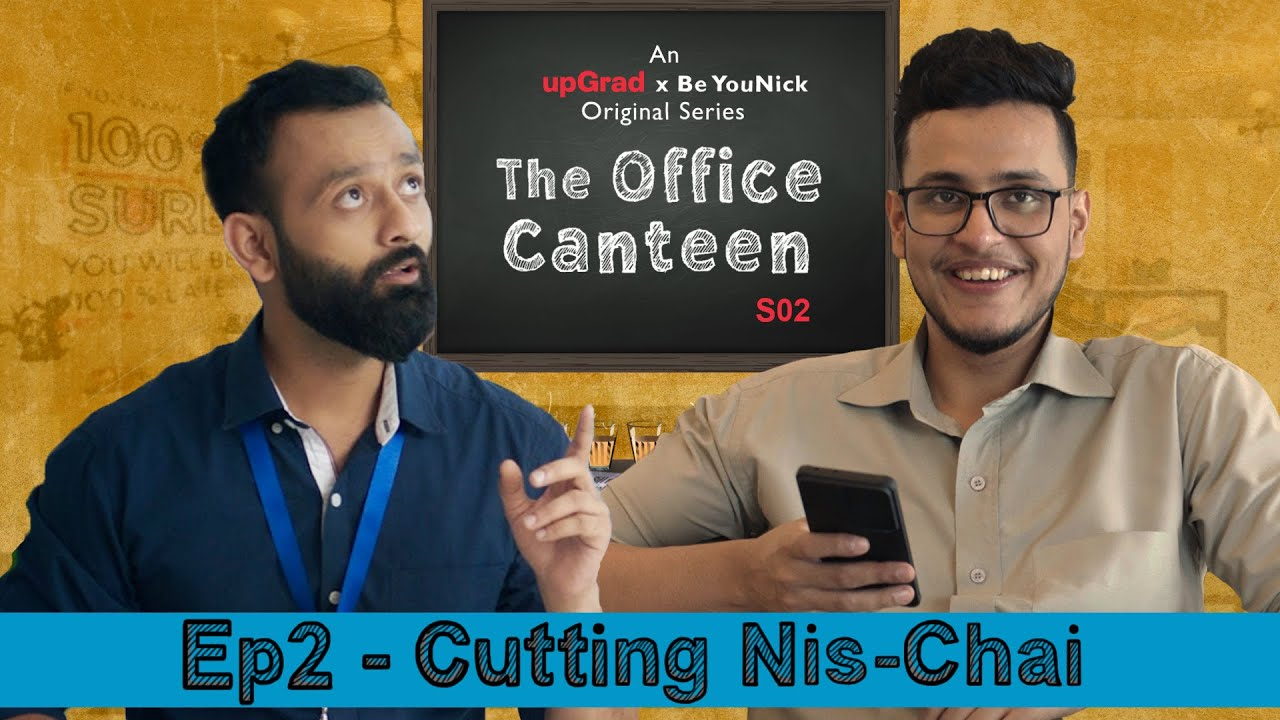 Download BYN x upGrad Originals: The Office Canteen S02 E02 | Cutting Nis-Chai | Feat. @Triggered Insaan