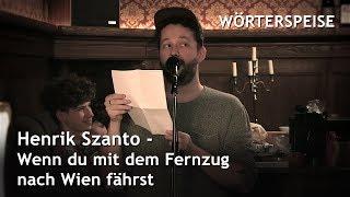 Henrik Szanto – Wenn du mit dem Fernzug nach Wien fährst