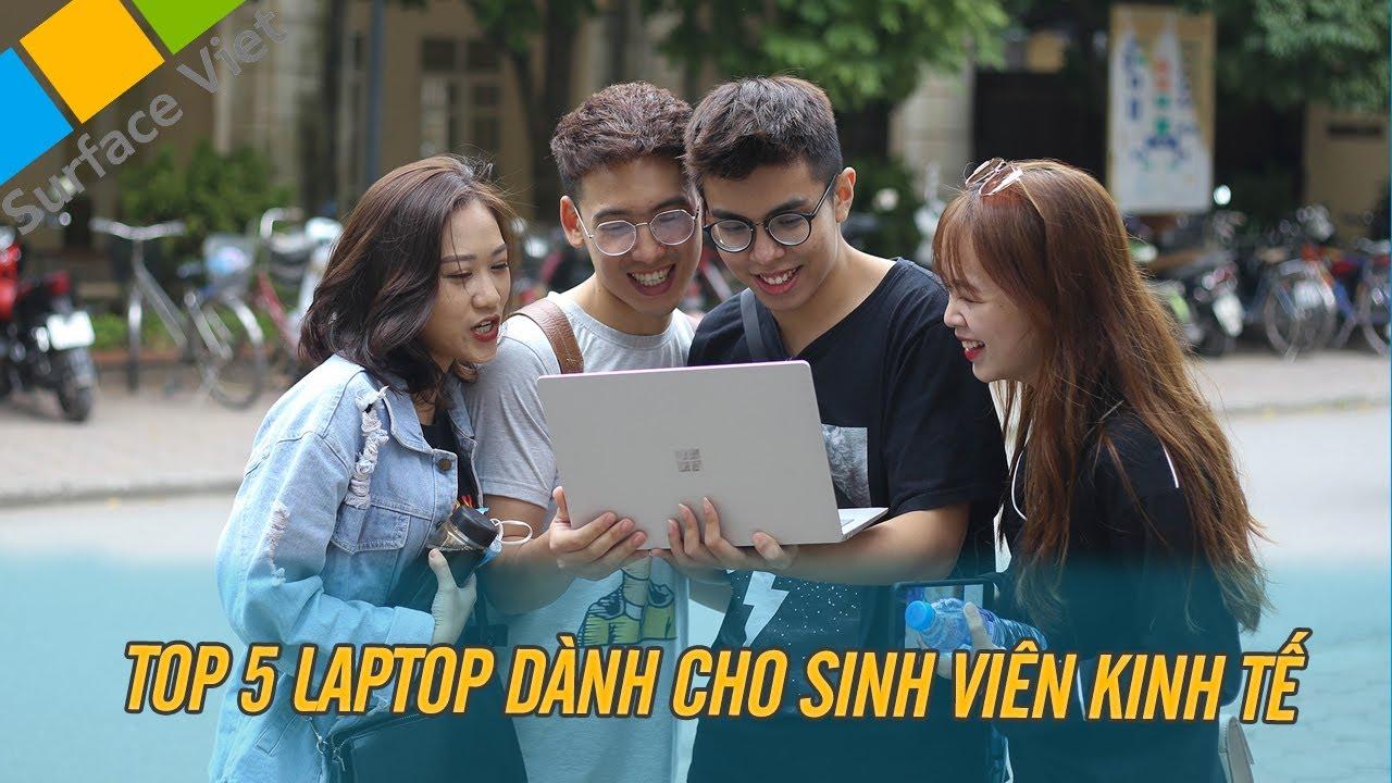 Top 5 laptop đáng mua nhất dành cho sinh viên kinh tế