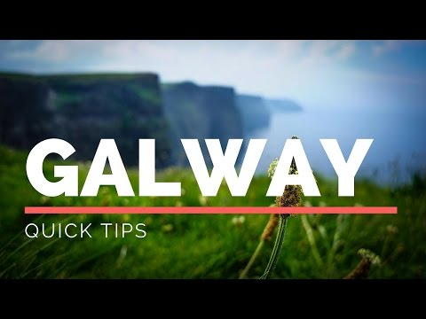 Quick Tips for Galway, Ireland