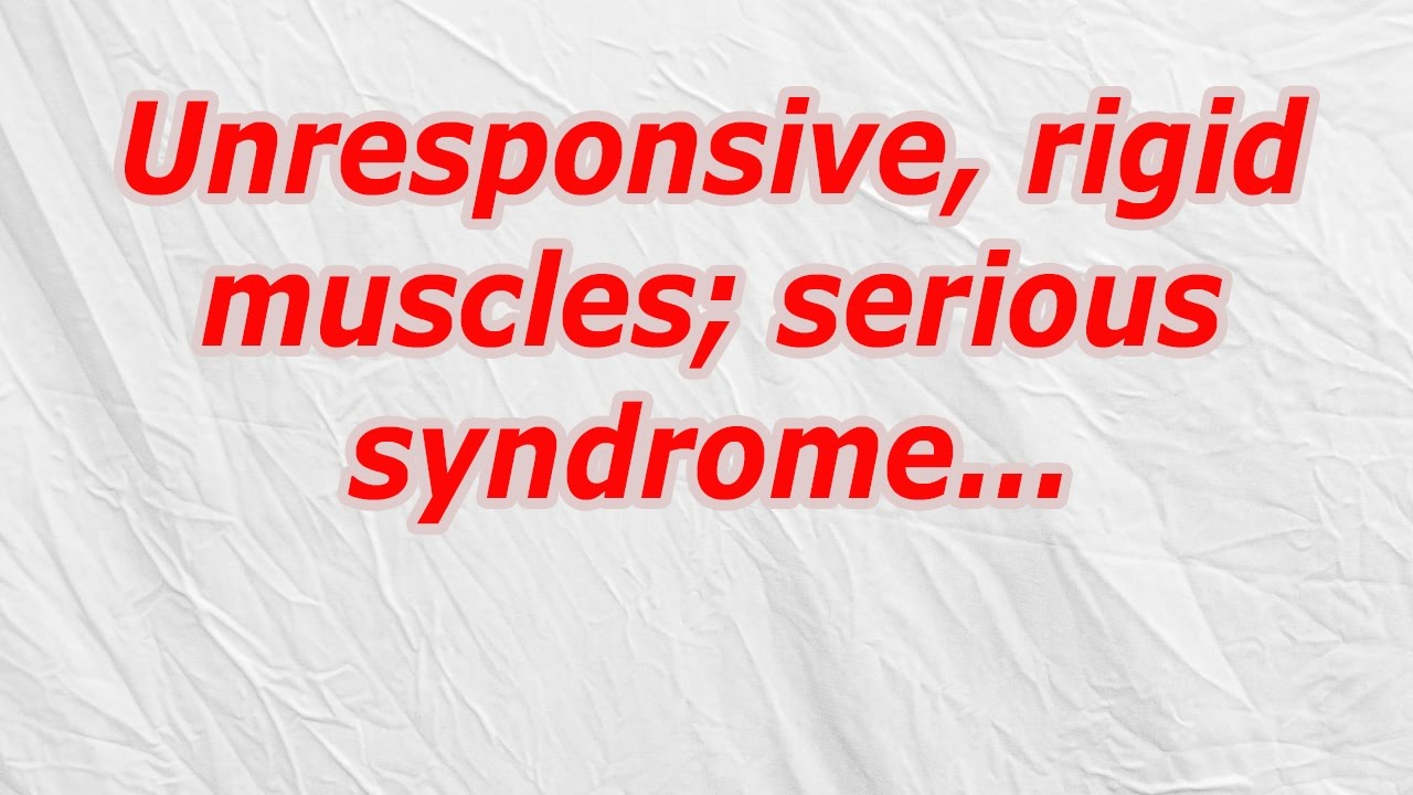 Unresponsive Rigid Muscles Serious Syndrome Codycross Answer