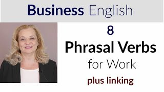 8 Phrasal Verbs for Business - plus linking rule for an American Accent