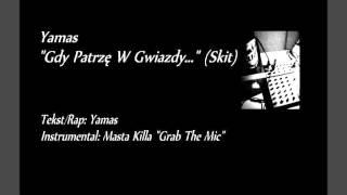 """Yamas """"Gdy Patrzę W Gwiazdy..."""" (Skit 2012)"""