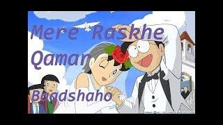 """mere rashke qamar"" song    baadshaho    doraemon version song with lyrics    nobita, shizuka"
