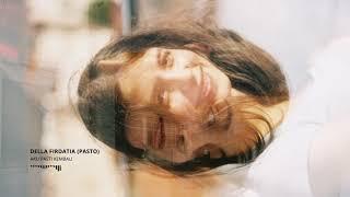 Pasto - Aku Pasti Kembali  Cover By Della Firdatia