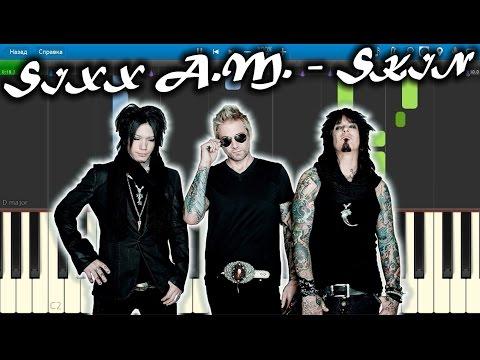 Skin Sixx Am Piano Sheet Music Download