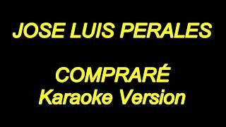 Jose Luis Perales - Comprare (Karaoke Lyrics) NUEVO!!