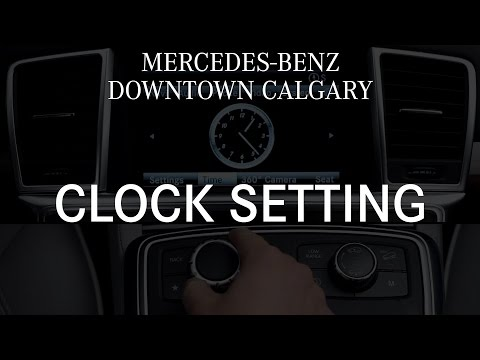 How To Set Your Clock In Mercedes-Benz / Mercedes-Benz / Downtown / Calgary