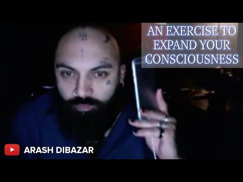 An Exercise to Expand Your Consciousness.... WARNING: THIS VIDEO MAY CHANGE YOUR LIFE!!!