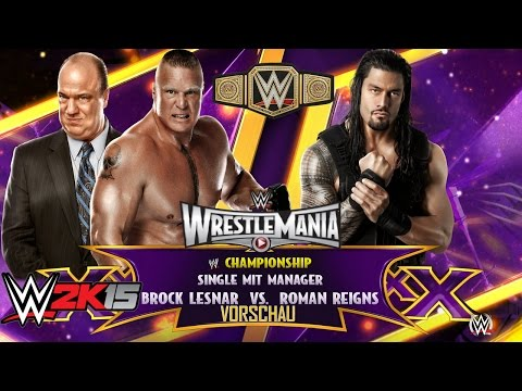 WWE2K15 WrestleMania 31 Vorschau [60 FPS] Brock Lesnar vs Roman Reings WWE Titel