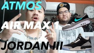 THOUGHTS ON ATMOS X AIR MAX 1 RETURNS & THE JORDAN 3 ATMOS!!