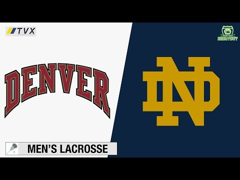 Denver vs. Notre Dame - Pacific Coast Shootout - NCAA DI Men's Lacrosse