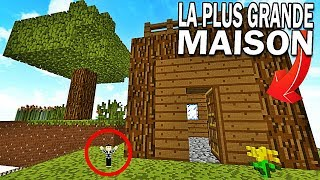 LA MAISON LA PLUS GRANDE DE MINECRAFT !
