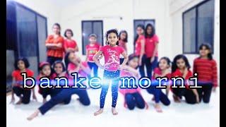 BANKE MORNE / Kidz dance choreography /guru randhawa /inclination dance stuido