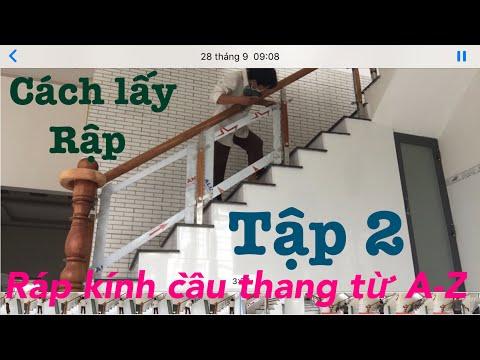 Cầu thang kính - Hướng dẫn lấy rập và ráp kính cầu thang từ A-Z