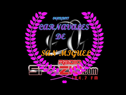 CARNAVAL DE SAN MIGUEL( RADIO SPAZIO)