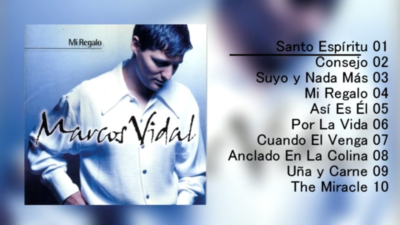 Marcos Vidal Mi Regalo álbum Completo 1997 Youtube