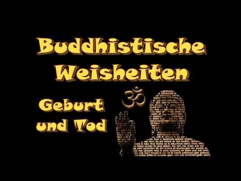 buddhistische weisheiten geburt und tod youtube. Black Bedroom Furniture Sets. Home Design Ideas