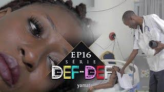 Série Def Def - Episode 16