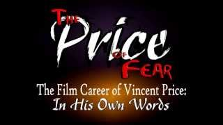 THE PRICE OF FEAR: HORROR/HOLLYWOOD LEGEND VINCENT PRICE'S OFFICIAL 2013 BIO TRAILER