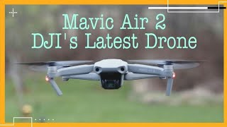 Reviewing the Mavic Air 2, DJI's latest drone during Quarantine | Drone 2020