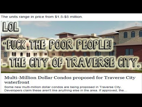 Traverse City, Michigan - Affordable Housing Problem/Crisis - The Fix? $1.5M - $5M Condos LOL - [HD]