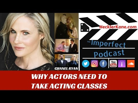 Acting Classes Aren't Just for Beginners with Actress Chanel Ryan