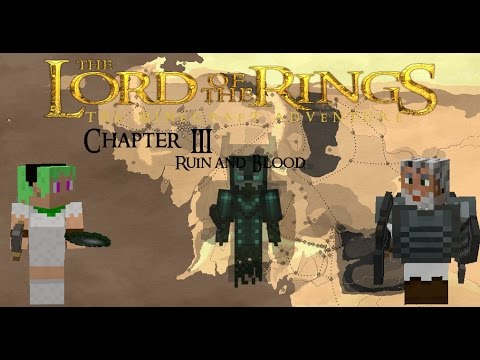 Let's Play Together - Minecraft (LOTR Mod - Beta 30.5) [CHAPTER 3] - Ruin and Blood