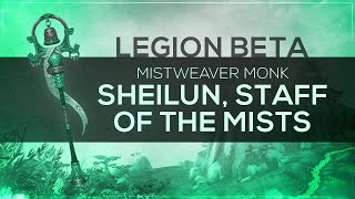 "WoW LEGION Beta - Artifact Quest   Mistweaver Monk ""Sheilun, Staff of the Mists"" (Spoilers)"