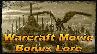Bonus Lore for the Warcraft Movie!