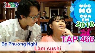 hoc lam sushi cung chu hiep si may - be phuong nghi  uoc mo cua em  tap 466  09102016