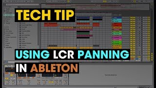 Tech Tip - Using LCR Panning in Ableton