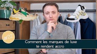 Comment les marques de luxe te rendent accro - Parlons Vêtements #22