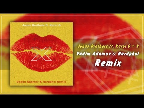 Jonas Brothers ft. Karol G - X (Vadim Adamov & Hardphol Remix)