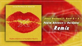 Download Lagu Jonas Brothers ft Karol G - X Vadim Adamov Hardphol Remix MP3