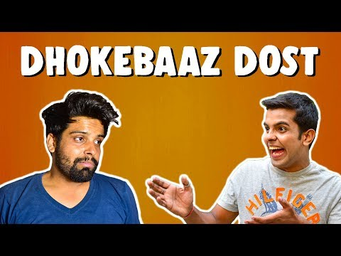 DHOKEBAAZ DOST | The Half-Ticket Shows