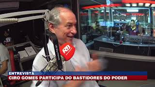 Entrevista: Ciro Gomes participa do Bastidores do Poder